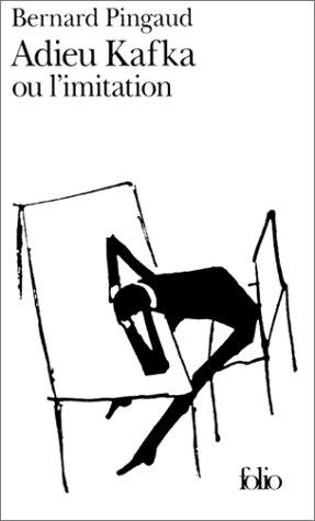 Adieu Kafka ou L'imitation par Bernard Pingaud