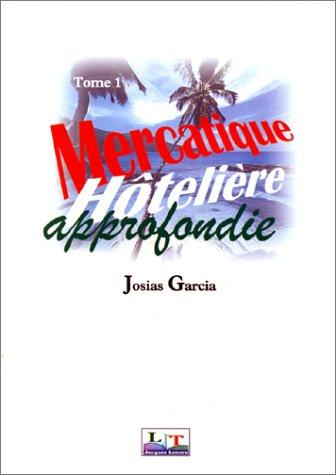 Mercatique hôtellière approfondie, 1ère année, tome 1 (livre de l'élève)