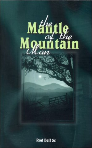Mantle of the Mountain Man(rod Bell Sr) por Rod Bell