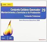 Conjunto caldera-quemador. Mantenimiento y servicios a la producción. Formación profesional (Serie Recursos Educativos)