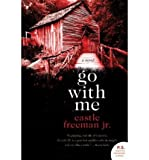 (GO WITH ME) BY Freeman, Castle, Jr.(Author)Paperback on (02 , 2009)