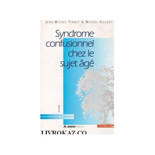 Syndrome confusionnel du sujet âgé (Les cahiers de l'âge)