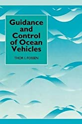 [(Guidance and Control of Ocean Vehicles)] [By (author) T. I. Fossen] published on (August, 1994)