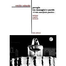 Perugia tra immagini e parole - il mio manifesto poetico -