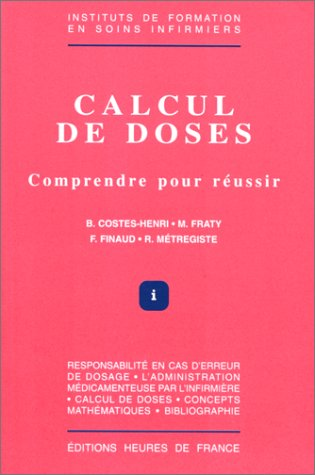 Calcul de doses: Comprendre pour réussir