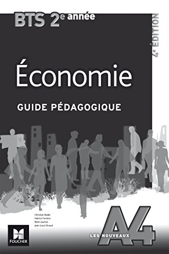 Les Nouveaux A4 - ECONOMIE - BTS 2e anne - Guide pdagogique