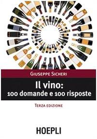 Il vino: 100 domande e 100 risposte