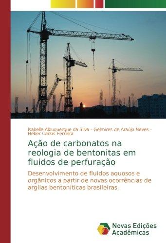 Ação de carbonatos na reologia de bentonitas em fluidos de perfuração: Desenvolvimento de fluidos aquosos e orgânicos a partir de novas ocorrências de argilas bentoníticas brasileiras.