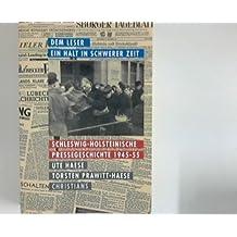 Dem Leser ein Halt in schwerer Zeit : schleswig-holsteinische Pressegeschichte 1945 - 1955.
