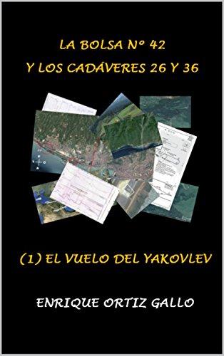 La bolsa nº 42 y los cadáveres 26 y 36: (1) El vuelo del Yakovlev