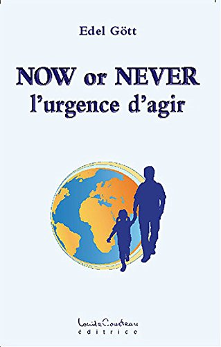 Now or Never - L'urgence d'agir