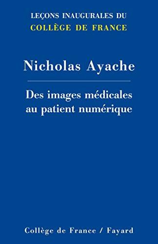 Des images médicales au patient numérique par Nicholas Ayache
