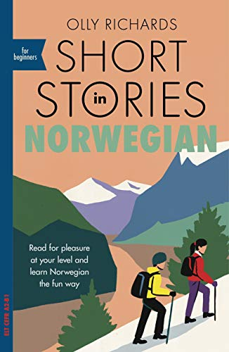Short Stories in Norwegian for Beginners: Read for pleasure at your level, expand your vocabulary and learn Norwegian the fun way! (Foreign Language Graded Reader Series) (English Edition)