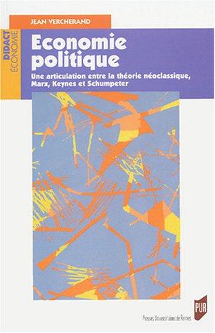 Ecomomie politique : Une articulation entre la thorie noclassique, Marx, Keynes et Schumpeter