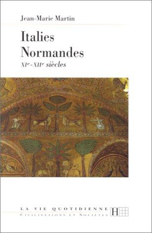 Italies normandes (XIe-XIIe siècles) par Jean-Marie Martin