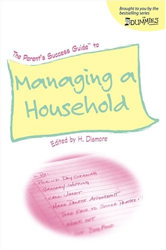 The Parent\'s Success Guide to Managing a Household (For Dummies (Lifestyles Paperback))