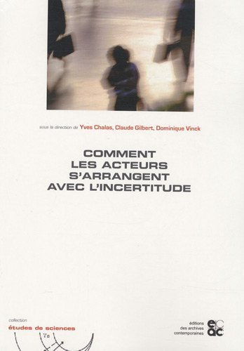Comment les acteurs s'arrangent avec l'incertitude de Yves CHALAS (11 juillet 2009) Broch