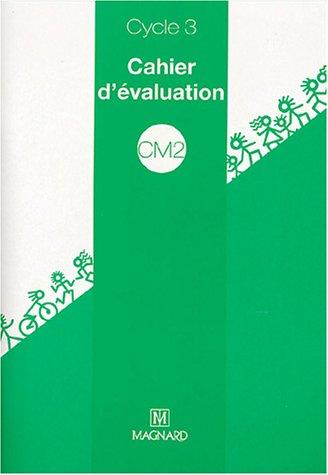 Cahier d'évaluation CM2 cycle 3