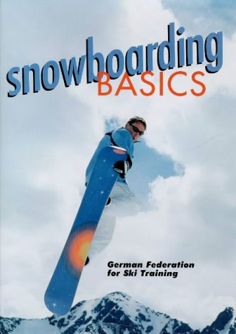 Snowboarding Basics (German Federation Ski Training) por German Federation for Ski Training