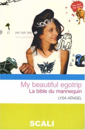 My Beautiful Egotrip : La bible du manne...