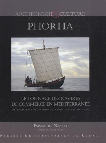 Phortia : Le tonnage des navires de commerce en Méditerranée du VIIIe siècle avant l'ère chrétienne au VIIe siècle de l'ère chrétienne