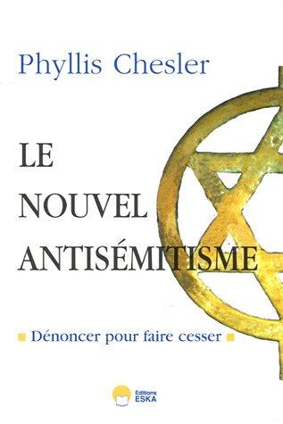 Le nouvel antisémitisme par Phyllis Chesler