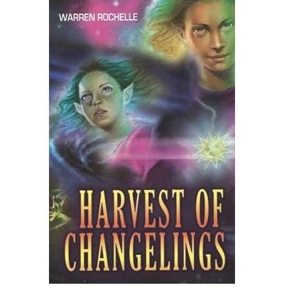 harvest-of-changelings-by-author-warren-rochelle-september-2008