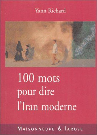 100 mots pour dire l'Iran moderne