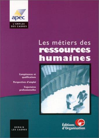Les métiers des ressources humaines. Compétences et qualifications. Perspectives d'emploi. Trajectoires professionnelles