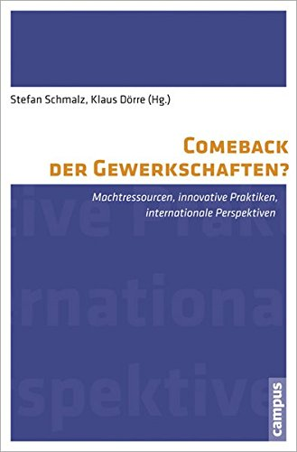 Comeback der Gewerkschaften?: Machtressourcen, innovative Praktiken, internationale Perspektiven (Labour Studies)