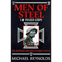 Men of Steel: 1st SS Panzer Corps, 1944-45 - The Ardennes and Eastern Front