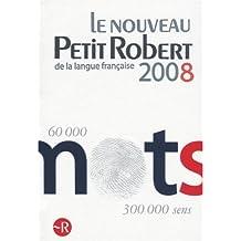Le Nouveau Petit Robert 2008: Dictionnaire Alphabetique Et Analogique De La Langue Francaise