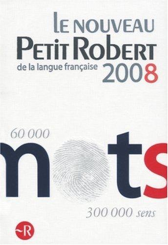 Le nouveau Petit Robert 2008. Dictionnaire de la langue franaise