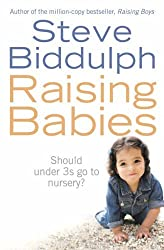 Raising Babies: Why Your Love is Best by Steve Biddulph (2006-06-03)