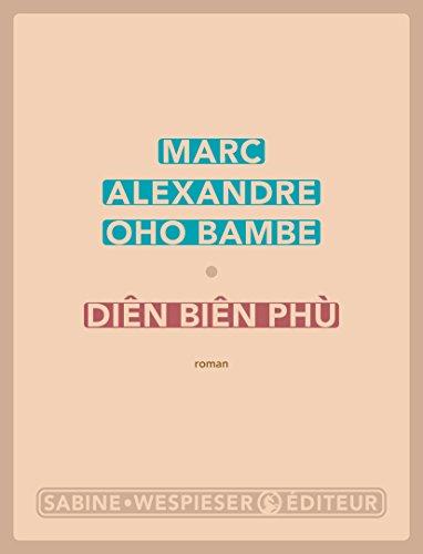 Diên Biên Phù - Marc Alexandre Oho Bambe (2018) sur Bookys