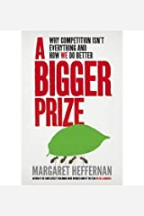 [(A Bigger Prize: Why Competition isn't Everything and How We Do Better)] [Author: Margaret Heffernan] published on (February, 2014) Paperback
