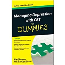 Managing Depression with CBT For Dummies by Broadway-Horner, Matt ( AUTHOR ) Oct-26-2012 Paperback