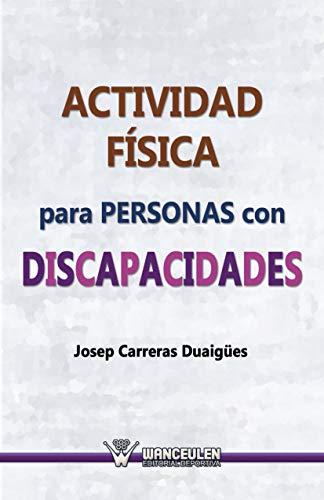 Actividad física para personas con discapacidades por Josep Carreras Duaigües