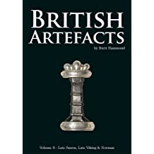 British Artefacts: Late Saxon, Late Viking & Norman