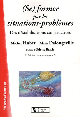 (Se) former par les situations-problmes : Des dstabilisations constructives