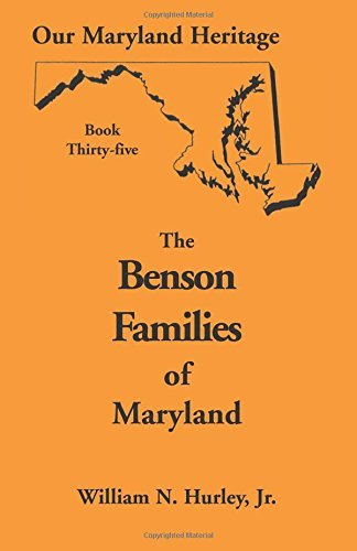 Our Maryland Heritage, Book 35: : Benson Families by Jr. W. N. Hurley (2006-08-21)