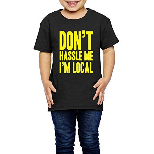 Don't Hassle Me I'm Local Crew Neck Short Sleeve T Shirt 2-6 Toddler Kids -