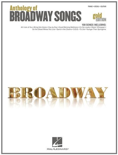 Anthology of Broadway Songs: Gold Edition: Piano, Vocal, Guitar