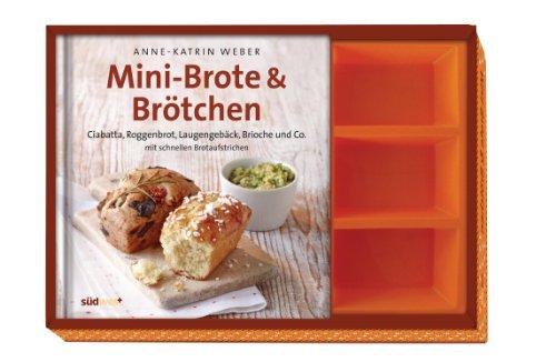 Mini-Brote & Brötchen-Set: Ciabatta, Roggenbrot, Laugengebäck, Brioche und Co. mit schnellen Brotaufstrichen