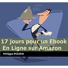 17 jours pour un ebook en ligne sur Amazon (Memo Rapide Kindle t. 2)