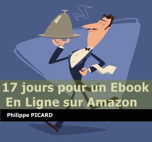 17 jours pour un ebook en ligne sur Amazon (Memo Rapide Kindle t. 2) par Philippe PICARD