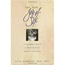 The New Joy of Sex (Joy of Sex Series) by Alex Comfort (1992-10-01)