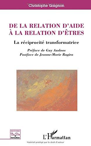 De la relation d'aide à la relation d'êtres : La réciprocité transformatrice