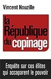 La République du copinage - Enquête sur la France des réseaux de pouvoir