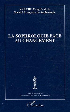 La sophrologie face au changement : 38e Congrès de la Société Française de Sophrologie par Alain Donnars